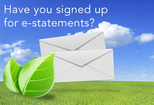 Have You Signed Up For E-Statements?
