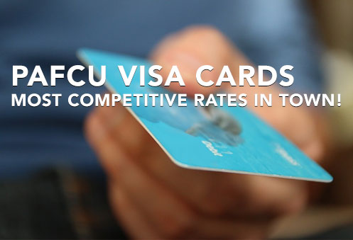 PAFCU VISA Cards Most Competitive Rates in Town!